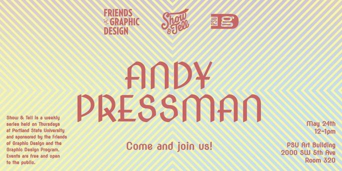 Show & Tell: Andy Pressman