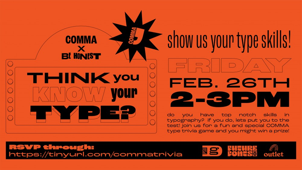 Think you know your type? Play COMMA's type trivia game during Be Honest! RSVP now!