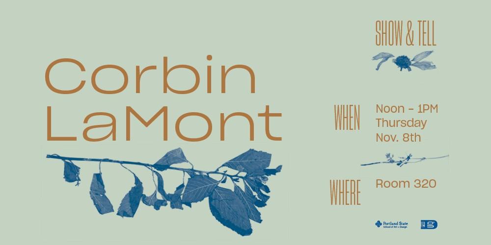 Show & Tell! Corbin LaMont
