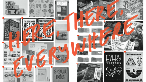 Being Graphic: Here There & Everywhere