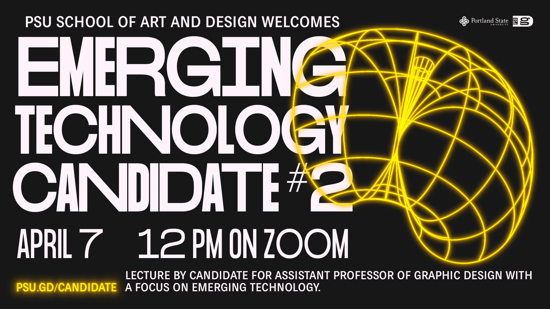 PSU School of Art and Design welcomes Emerging Technology Candidate #2: April 7, 12PM on Zoom. psu.gd/candidate