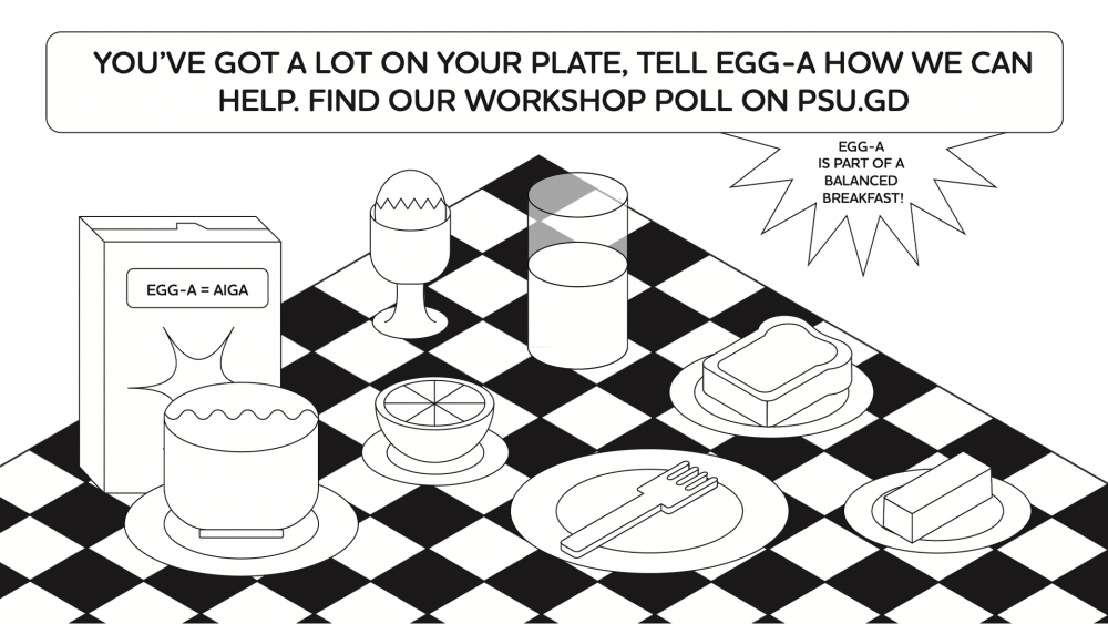 Help our PSUGD AIGA group figure out what workshops you want!