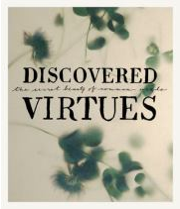 Discovered Virtues: The Secret Beauty of Common Weeds