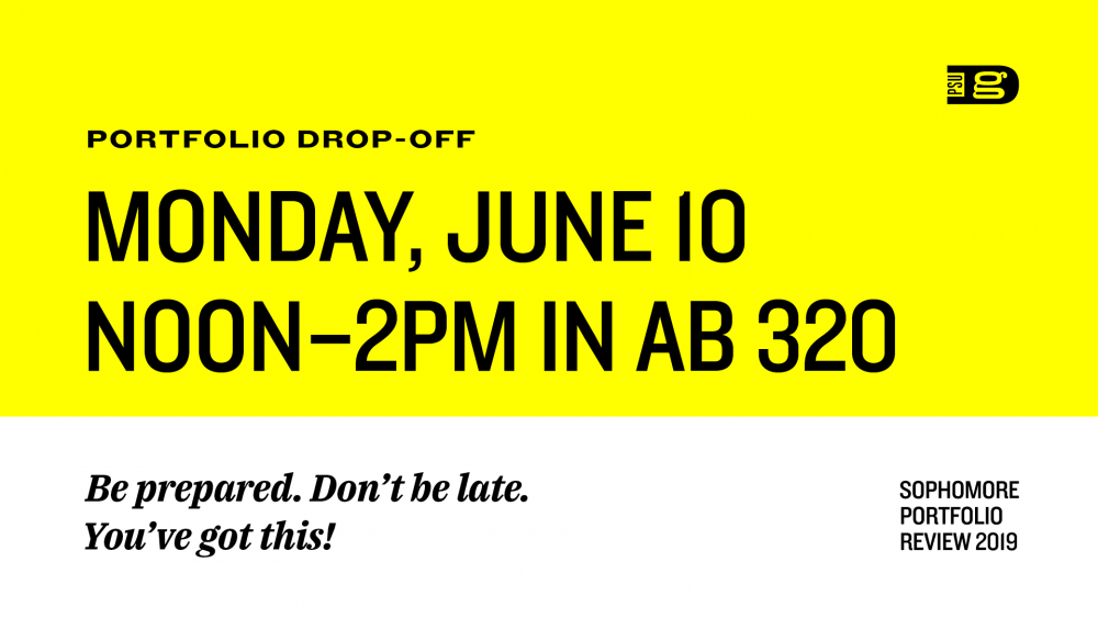 Portfolio Drop Off: Monday, June 10, noon-2pm in AB 320!